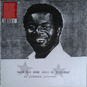 Johnnie Frierson – Have You Been Good To Yourself (grabado en los 90, publicado por LITA en 2016).
