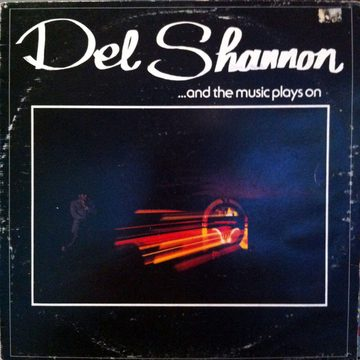Del Sannon - And The Music Plays On